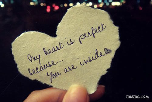 My Heart Is Perfect Because You Are Inside